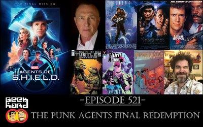 Geek Hard: Episode 521 – The Punk Agents Final Redemption