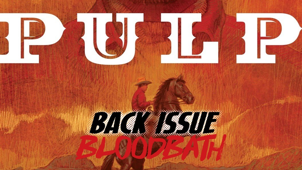 Back Issue Bloodbath Episode 255: Pulp by Brubaker and Phillips