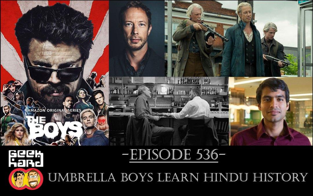 Geek Hard: Episode 536 – Umbrella Boys Learn Hindu History