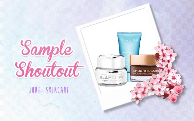 Sample Shoutout - June: Skincare Edition