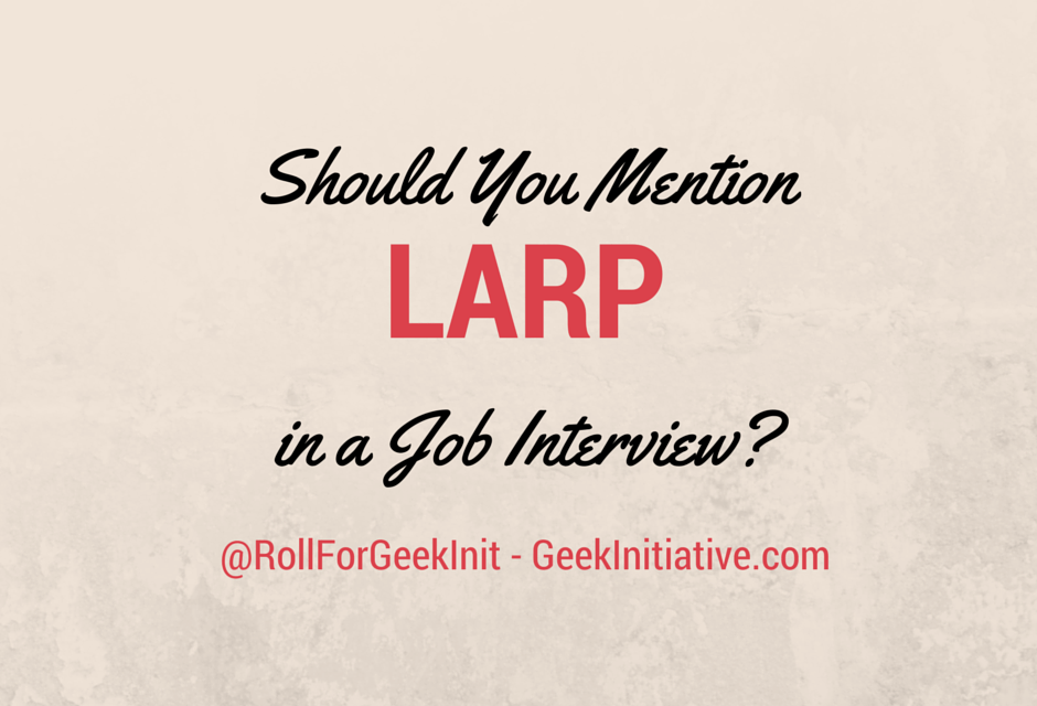 How To Talk About LARP in Job Interviews