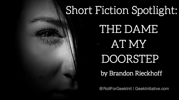 Short Fiction Spotlight: The Dame At My Doorstep: Part Two
