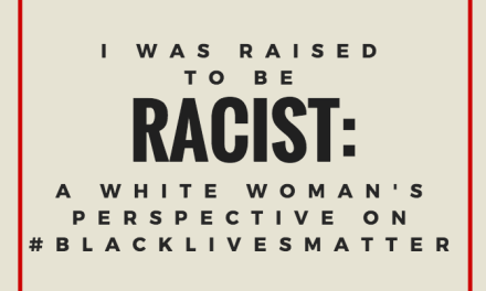 'I Was Raised To Be Racist': A White Woman's Perspective on #BlackLivesMatter
