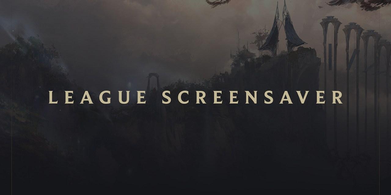 League of Legends Screensaver