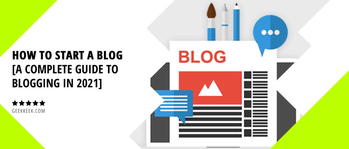 How to Start a Blog A Complete Guide to Blogging in 2021