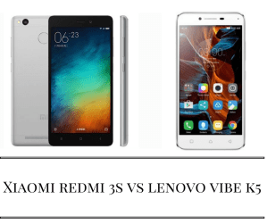 Xiaomi Redmi 3s vs Lenovo Vibe K5 (Note and Plus) – Specs and Price in India