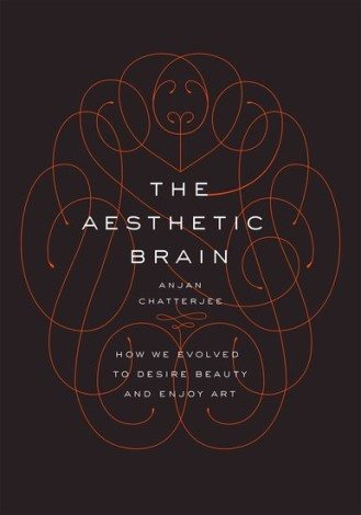 The Aesthetic Brain by Anjan Chatterjee. Photo credit: Oxford University Press.