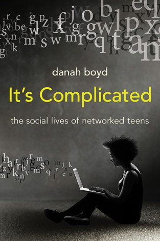 It's Complicated by danah boyd. Photo credit: Yale University Press