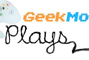 The GeekMom Plays series features GeekMoms playing video games in a Let's Play style.