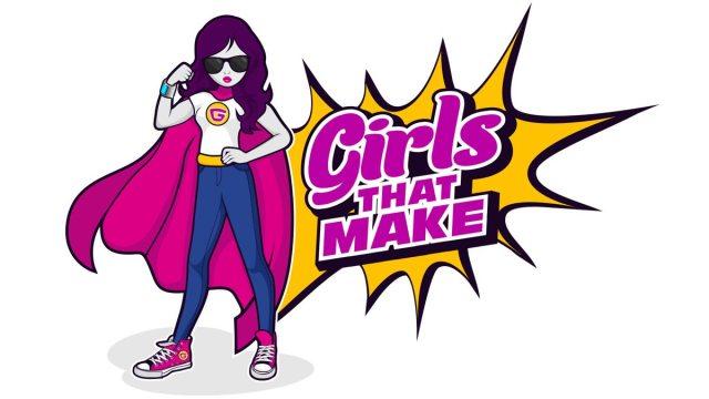 Girls That Make, Image: Girls That Make