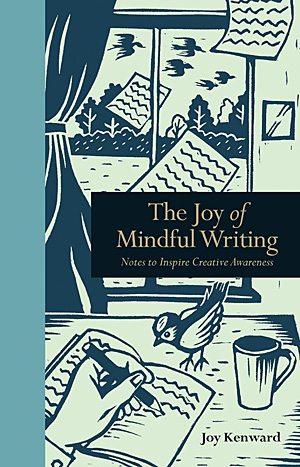 The Joy of Mindful Writing, Image: Quarto Publishing Group