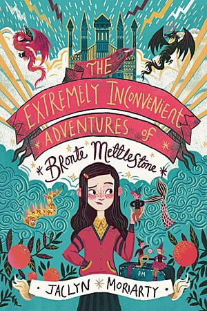 The Extremely Inconvenient Adventures of Bronte Mettlestone, Image: Arthur A. Levine Books