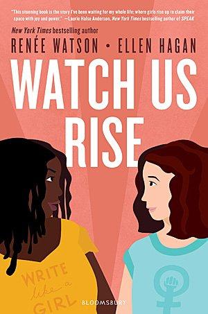Watch Us Rise, Image: Bloomsbury Publishing Plc