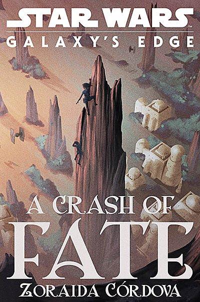 Galaxy's Edge: A Crash of Fate, Image: Disney Lucasfilm Press