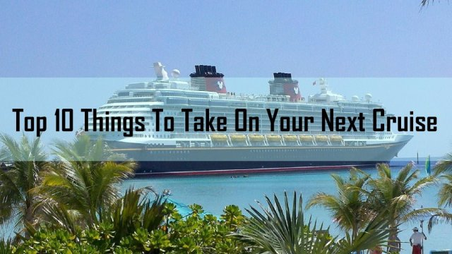 Things to take on a cruise