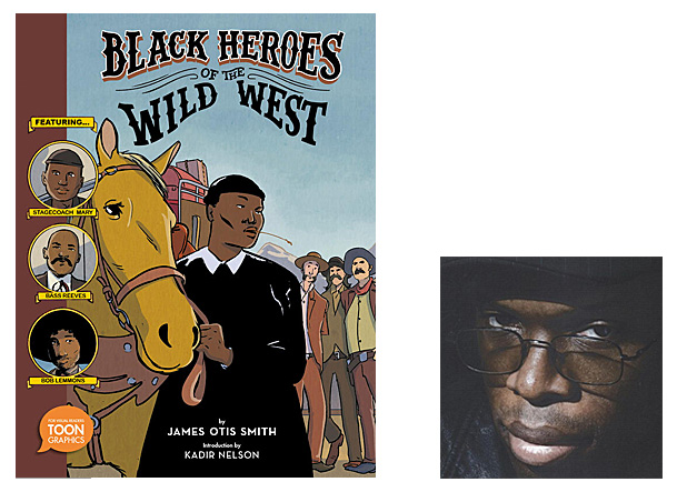 Black Heroes of the Wild West Cover Image TOON Graphics, Author Image, James Otis Smith