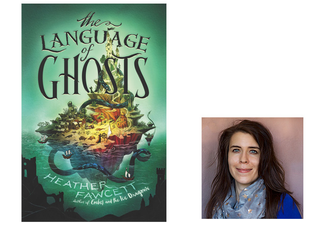 The Language of Ghosts, Cover Image Balzer and Bray, Author Image Heather Fawcett