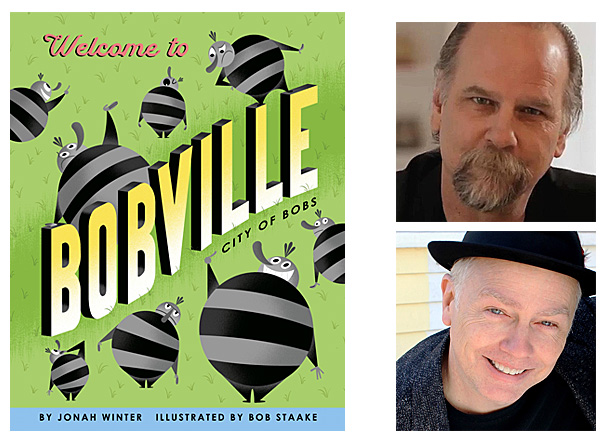 Welcome to Bobville Cover Image Schwartz and Wade Books, Author Image Jonah Winter, Illustrator Image Bob Staake