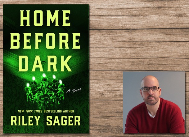 Home Before Dark Cover Image Dutton, Author Image Riley Sager