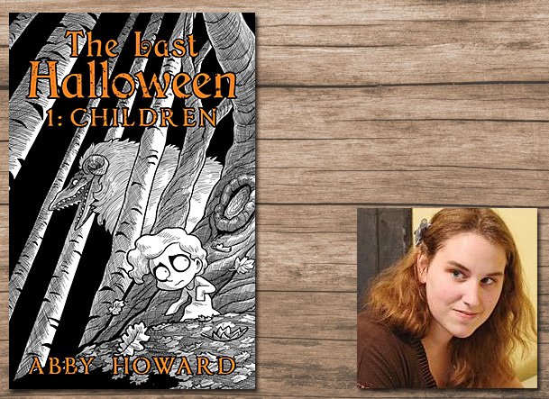 The Last Halloween Cover Image Iron Circus Comics, Author Image Abby Howard