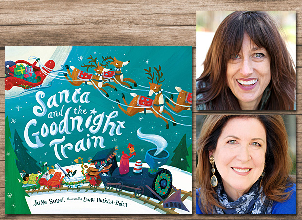 Santa and the Goodnight Train Cover Image HMH Books for Young Readers, Author Image June Sobel, Illustrator Image Laura Huliska-Beith