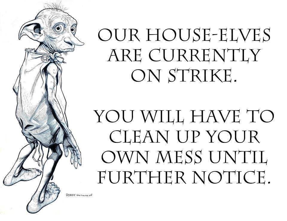Notice!  House Elves on Strike!