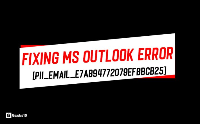 Fixing MS Outlook [pii_email_e7ab94772079efbbcb25] Error