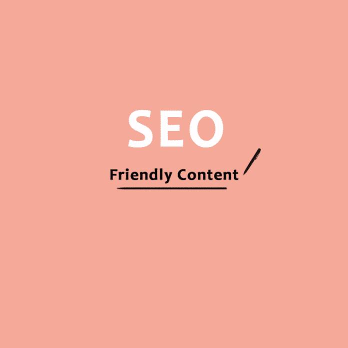 SEO Friendly Content