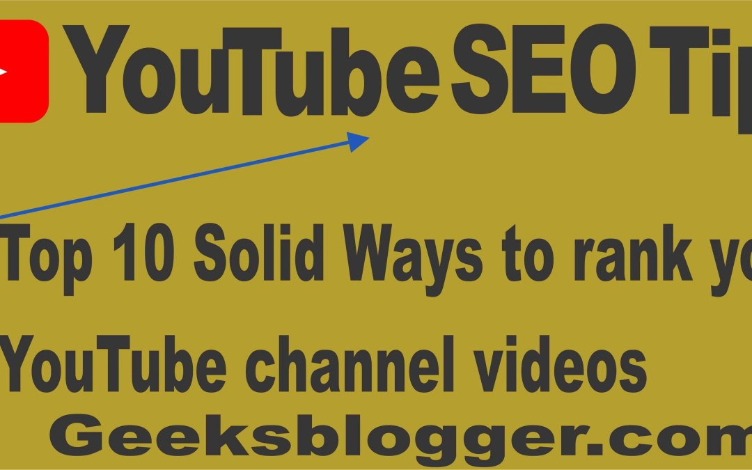 YouTube SEO Tips: Top 10 Solid Ways to rank your YouTube channel videos