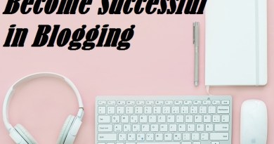 how to become successful in blogging