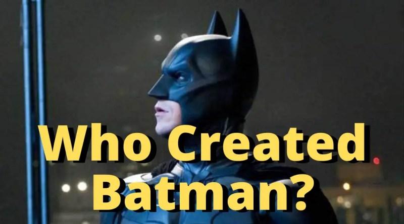 Who created batman