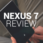 Nexus 7 Review, Worth All The Hype?