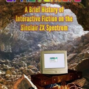 The-Spectrum-of-Adventure-A-Brief-History-of-Interactive-Fiction-on-the-Sinclair-ZX-Spectrum-0