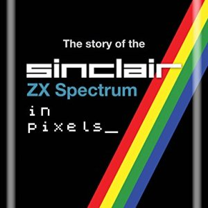 The-Story-of-the-ZX-Spectrum-in-Pixels-0