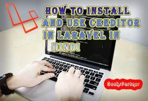 How to install ckeditor in Laravel in Hindi
