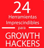24 herramientas imprescindibles para Growth Hackers