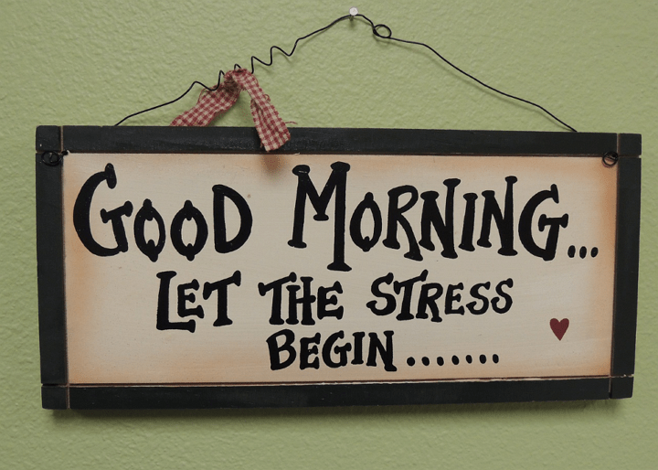 good-morning-let-the-stress-begin-pixabay