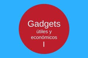 Gadgets Útiles y Económicos