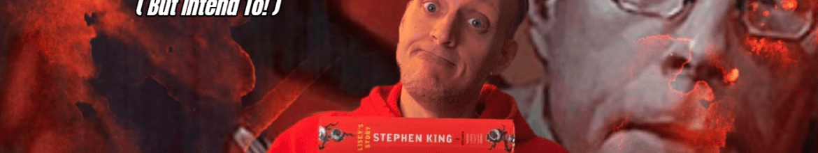 Mike's Book Reviews – 5 Stephen King Books I've Not Read (but intend to!)
