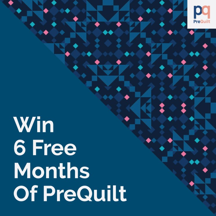 Win 6 months of our Basic PreQuilt subscription for free! Design and save up to 25 quilts as well as create and save custom quilt blocks to your personal block library (and so much more)!