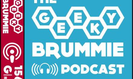 The Geeky Brummie Podcast – Issue 156!