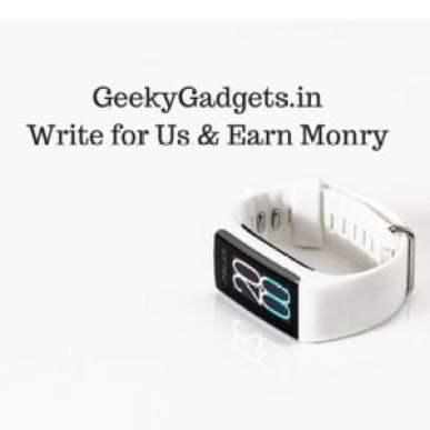 write for us & earn money, Geeky Gadgets India, cool gadgets india, latest gadgets india, gadgets, gadgets india, gadgets forum india