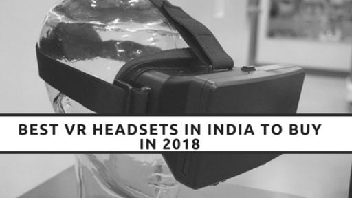 Best vr headsets in India to buy in 2018, virtual reality