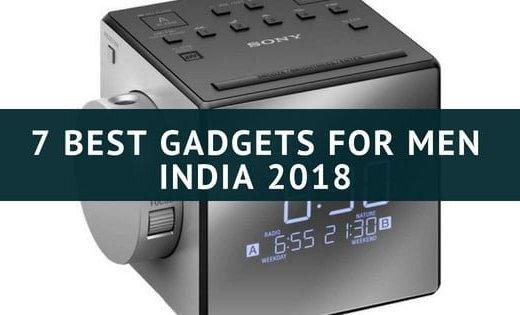 7 Best Gadgets for Men India 2018