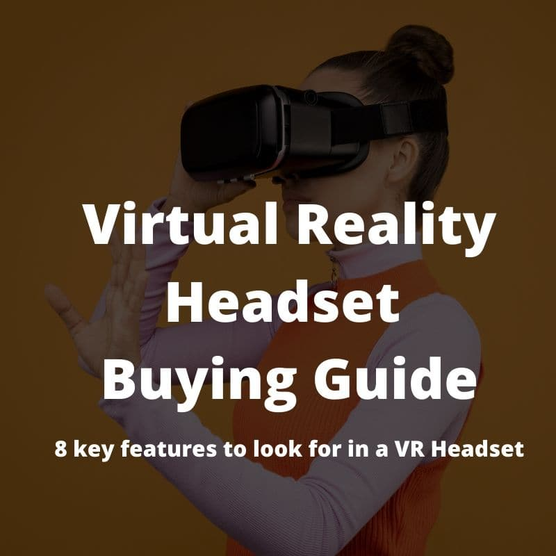 Virtual reality headset buying guide