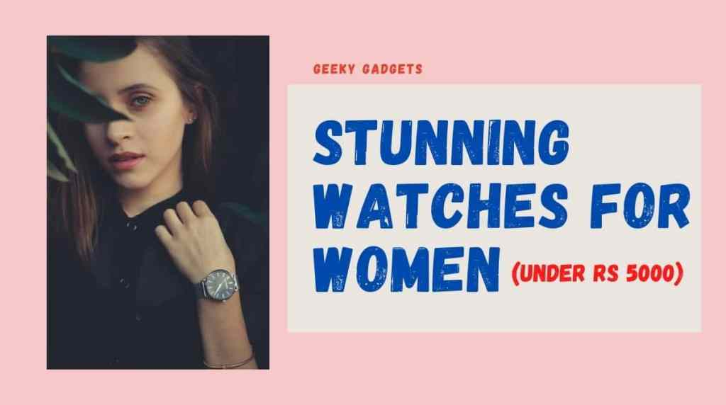 Best watches for women under 5000