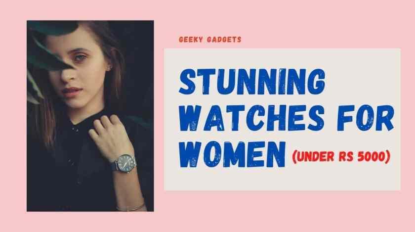 Best watches for women under 5000