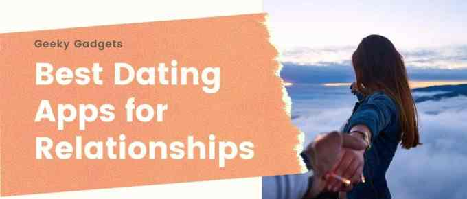 Best Dating Apps for Relationships for Men and Women in India