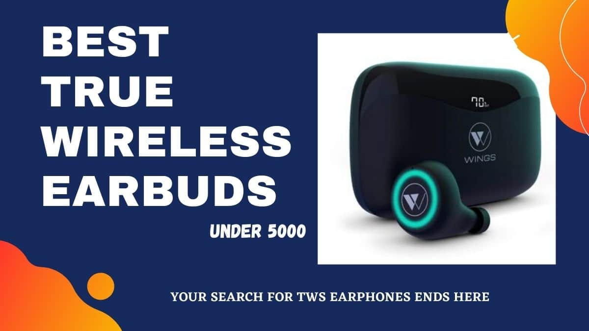 10 Best Selling True Wireless Earbuds Under 5000 In India