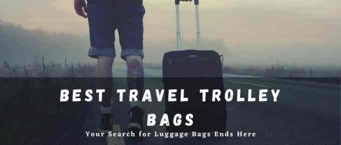 Best Travel Trolley Bags in India